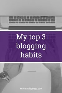 Top 3 blogging habits